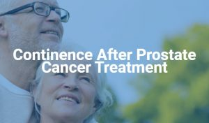 Continence After Prostate Cancer Treatment